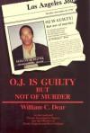 Oj is Guilty But Not of Murder - William C. Dear