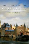 Royal Picture Gallery: Mauritshuis: A Princely Collection - Peter Van Der Ploeg, Quentin Buvelot