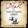 A Death at Fountains Abbey - Antonia Hodgson, Joseph Kloska, Hodder & Stoughton