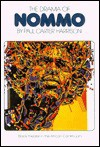 The Drama of Nommo: Black Theater in the African Continuum - Paul Carter Harrison