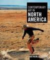 Contemporary Art in North America: Artworld - Michael Wilson
