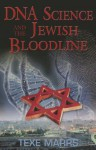 DNA Science and the Jewish Bloodline - Texe Marrs