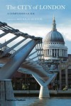 The City of London: A Companion Guide. by Nicholas Kenyon - Nicholas Kenyon