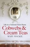 Cobwebs and Cream Teas (Felbrigg Trilogy 1) - Mary MacKie