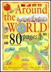 Around the world in 80 pages: an adventurous picture atlas of the world - Antony Mason