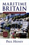 Maritime Britain: A Celebration of Britain's Maritime Heritage - Paul Heiney