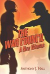 The War Council: A New Warrior - Anthony J. Hall