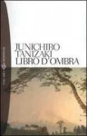 Libro d'ombra - Jun'ichirō Tanizaki, Giovanni Mariotti, A. Ricca Suga