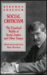 The Social Criticism of Stephen Leacock: The Unsolved Riddle of Social Justice and Other Essays - Stephen Leacock