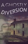 A Ghostly Diversion - Paul Money
