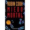 Miedo mortal - Robin Cook