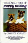 The Howell Book Of Puppy Raising - Charlotte Schwartz