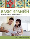 Spanish for Business and Finance: Basic Spanish Series (Basic Spanish (Heinle Cengage)) - Ana C. Jarvis, Raquel Lebredo, Luis Lebredo