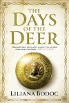 The Days of the Deer (SAGA OF THE BORDERLANDS) - Liliana Bodoc
