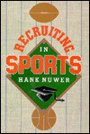 Recruiting in Sports - Hank Nuwer