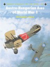 Austro-Hungarian Aces of World War 1: 46 (Aircraft of the Aces) - Chris Chant, Mark Rolfe