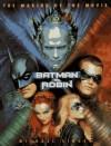 Batman & Robin: The Making Of The Movie - Michael Singer