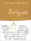 Little Book of Big Ideas: Religion - Jeremy Stangroom