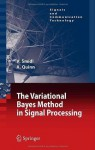 The Variational Bayes Method in Signal Processing (Signals and Communication Technology) - Vxe1clav Šmxeddl, Anthony Quinn