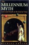 The Millennium Myth - Michael Grosso