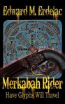 Merkabah Rider: Have Glyphs Will Travel - Edward M. Erdelac, Cinsearae S.