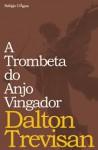 A trombeta do anjo vingador - Dalton Trevisan