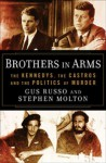 Brothers in Arms: The Kennedys, the Castros, and the Politics of Murder - Gus Russo, Stephen Molton