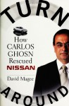 Turnaround: How Carlos Ghosn Rescued Nissan - David Magee