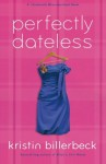 Perfectly Dateless - Kristin Billerbeck