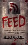 Feed (Newflesh, #1) - Mira Grant
