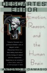 Descartes Error: Emotion, Reason, and the Human Brain - Antonio R. Damasio, Grosset & Dunlap Inc.