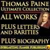 THOMAS PAINE COMPLETE WORKS - ULTIMATE COLLECTION - Common Sense, Age of Reason, Crisis, The Rights of Man, Agragian Justice, ALL Letters and Short Writings - Darryl Marks, Thomas Paine
