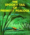 The Spooky Tail Of Prewitt Peacock (Celebrate Reading, Scott Foresman) - Bill Peet