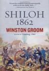 Shiloh, 1862 - Winston Groom