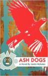 Ash Dogs - Justin Nicholes