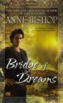 Bridge of Dreams - Anne Bishop
