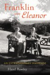 Franklin and Eleanor: An Extraordinary Marriage - Hazel Rowley