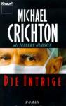 Die Intrige - Jeffery Hudson, Michael Crichton
