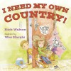 I Need My Own Country! - Rick Walton, Wes Hargis
