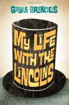 My Life with the Lincolns - Gayle Brandeis