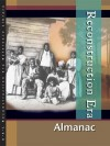 Reconstruction Era: Almanac Edition 1. (U X L Reconstruction Era Reference Library) - Kelly King Howes, Lawrence W. Baker
