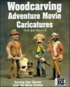 Woodcarving Adventure Movie Caricatures - Jim Maxwell