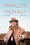 François Truffaut: The Lost Secret - Anne Gillain, Alistair Fox