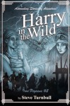 Harry in the Wild: Astounding Stories of Adventure (Iron Pegasus) (Volume 2) - Steve Turnbull