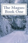 The Magus: Book One (The Magus Trilogy) - Patrick Dunn