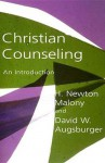 Christian Counseling: An Introduction - H. Newton Malony, David W. Augsburger