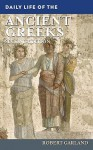 Daily Life of the Ancient Greeks - Robert Garland