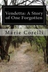 Vendetta: A Story of One Forgotten - Marie Corelli