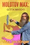 Molotov Max: Gotta Match? - Max Stockinger, Kaolin Imago Fire