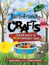 Earth-Friendly Crafts: Clever Ways to Reuse Everyday Items - Kathy Ross, Celine Malepart